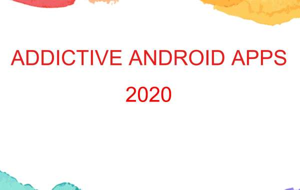 ADDICTIVE ANDROID APPS 2020