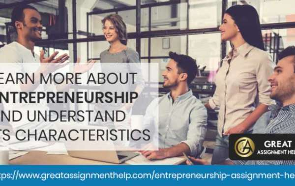 Learn More About Entrepreneurship And Understand Its Characteristics